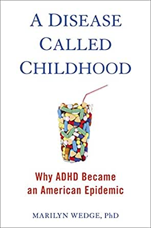 Amazon.com: A Disease Called Childhood: Why ADHD Became an ...