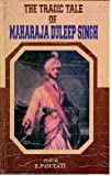 Tragic Tale of Maharaja Duleep Singh