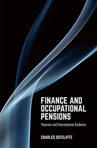 Finance and Occupational Pensions: Theories and International Evidence by Charles Sutcliffe