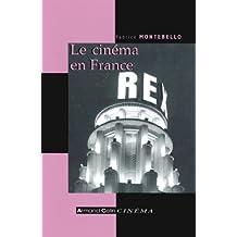 Le cinéma en France : Depuis les années 1930 (Hors collection) (French Edition)