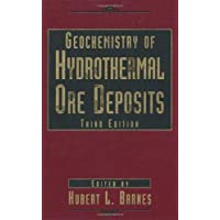 Geochemistry of Hydrothermal Ore Deposits, 3rd Edition