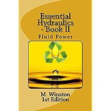 Essential Hydraulics - Book II: Fluid Power (Oil Hydraulic 2)
