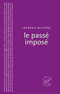 Le passé imposé par François Blistene