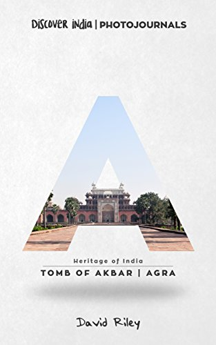 Tomb of Akbar | Agra: Discover India | Photojournals (Heritage of India Book 4)