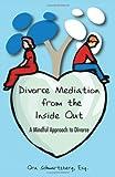 Divorce Mediation from the Inside Out, Ora Schwartzberg, 1604941758