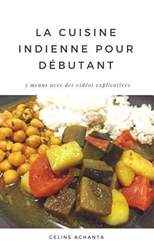 La Cuisine Indienne Pour Debutant French Edition Kindle
