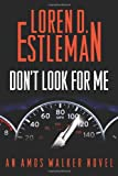 Don't Look for Me, Loren D. Estleman, 0765331217