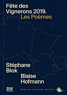 Fête des Vignerons 2019 : les poèmes, Blok, Stéphane