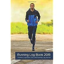 Running Log Book 2019: Runners Log Book 2019 and Running Log Journal: Running Journals for Men & Running Journals for Women