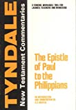 The Epistle of Paul to the Philippians,: An Introduction and Commentary (Tyndale New Testament Commentaries)