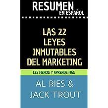 RESUMEN en español de THE 22 IMMUTABLE LAWS OF MARKETING: Las 22 leyes inmutables del marketing (Al Ries y Jack Trout) (TOP 13 MEJORES LIBROS SOBRE MARKETING nº 7) (Spanish Edition)