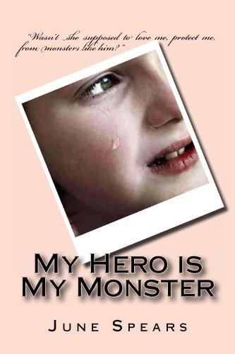 Book: My Hero is My Monster by June E Spears