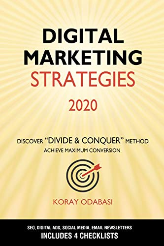 Digital Marketing Strategies 2020: Ultimate Guide to SEO, Google Ads, Facebook & Instagram Ads, Social Media, Email Newsletters