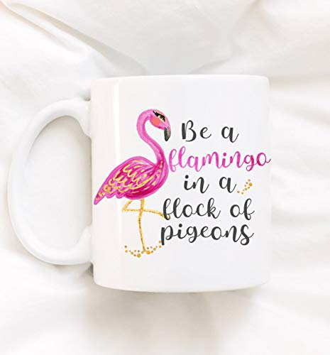 (Be A Flamingo In A Flock Of Pigeons Flamingo Be A Flamingo Mugs With Sayings Funny Coffee Mug Coffee Mug Mug Coffee Cup)