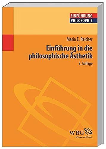 Einfuhrung In Die Philosophische Asthetik Philosophie Kompakt Reicher Maria Amazon De Bucher