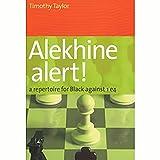Alekhine Alert! A Repertoire For Black Against 1 E4-Timothy Taylor