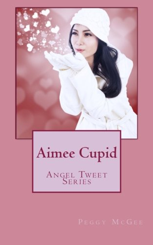 Aimee Cupid: Angel Tweet Series (Volume 1) pdf epub