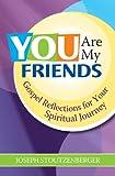 You Are My Friends, Joseph Stoutzenberger, 1585955515