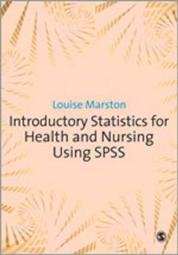 Introductory Statistics for Health and Nursing Using SPSS -  Louise Marston