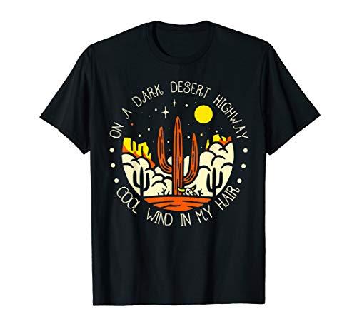 (On A Dark Desert Highway Cool Wind In My Hair retro Vintage T-Shirt)