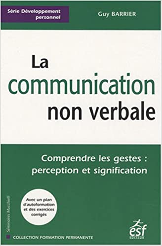 La Communication Non Verbale Comprendre Les Gestes Perception Et Signification 9782710119142 Amazon Com Books