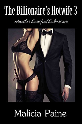 The Billionaire's Hotwife 3: Another Satisfied Submissive -