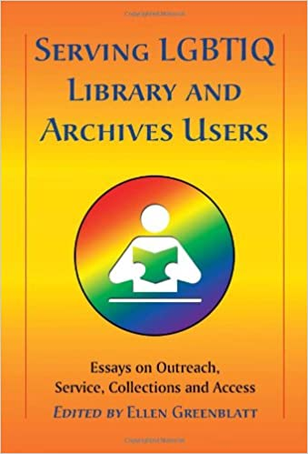 com serving lgbtiq library and archives users essays on  serving lgbtiq library and archives users essays on outreach service collections and access