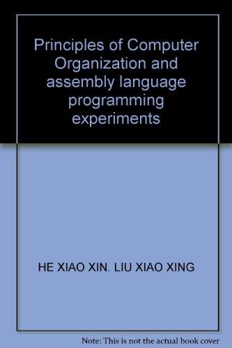 Principles of Computer Organization and assembly language programming experiments (Principles Of Computer Organization And Assembly Language)
