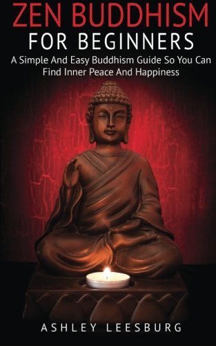 [E.b.o.o.k] Zen Buddhism For Beginners: A Simple and Easy Buddhism Guide to Finding Your Inner Peace and Happine PPT