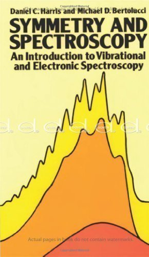 Symmetry and Spectroscopy: Introduction to Vibrational and Electronic Spectroscopy (Dover Books on Chemistry) by Harris, Daniel C., Bertolucci, Michael D. [02 August 1990]