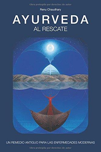 Ayurveda al Rescate (Spanish Edition) [Renu Chaudhary] (Tapa Blanda)