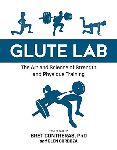 Glute Lab: The Art and Science of Strength and Physique Training por Glen Cordoza
