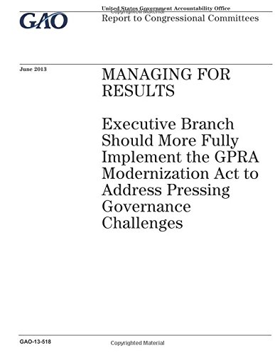 Managing for results :executive branch should more fully