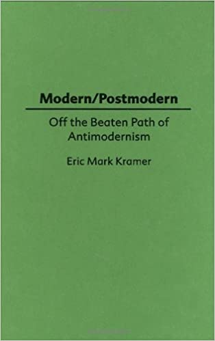 Modern/Postmodern: Off the Beaten Path of Antimodernism (Music Reference Collection; 58)