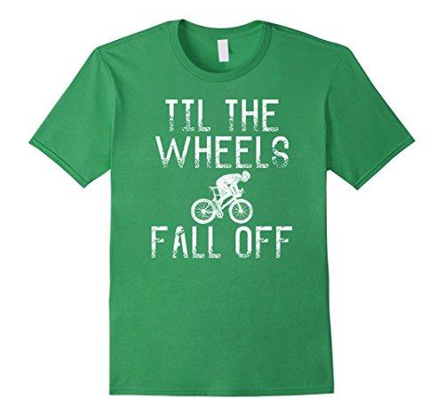 Wheels Fall Off T-shirt - Mens Til The Wheels Fall Off Cyclist T Shirt Large Grass