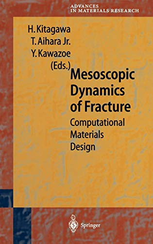 Mesoscopic Dynamics of Fracture: Computational Materials Design (Advances in Materials Research)