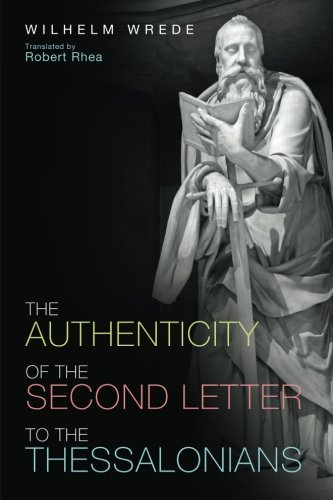 The Authenticity of the Second Letter to the Thessalonians - Letters To The Thessalonians