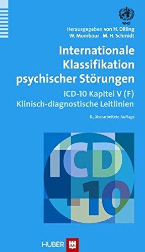 Internationale Klassifikation psychischer Störungen: ICD-10 Kapitel V (F). Klinisch-diagnostische Leitlinien