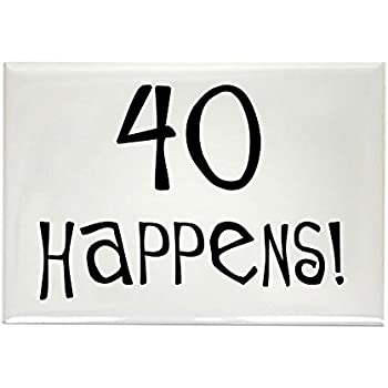 5660470a9c4 CafePress 40th birthday gifts 40 happens Rectangle Magnet Rectangle Magnet