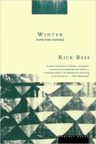Winter Notes From Montana Rick Bass 0046442611503 Amazoncom Books