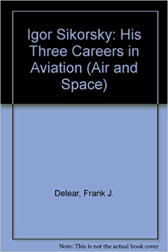 His Three Careers in Aviation Igor Sikorsky