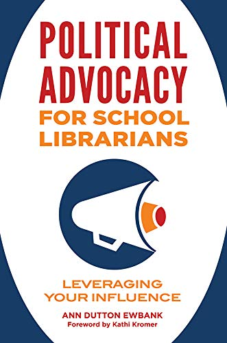 Political Advocacy for School Librarians: Leveraging Your Influence por Ann Ewbank
