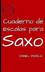 Cuaderno de escalas para saxo: guía rápida para aprender todas las escalas de jazz (Spanish Edition)