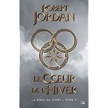 ROUE DU TEMPS (LA) T.09 : LE COEUR DE L'HIVER