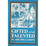 Gifted and Talented in Art Education, , 0937652008