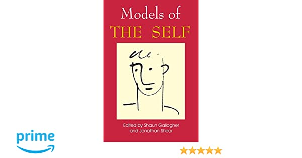 Amazon models of the self 9780907845096 shaun gallagher amazon models of the self 9780907845096 shaun gallagher jonathan shear books fandeluxe Images