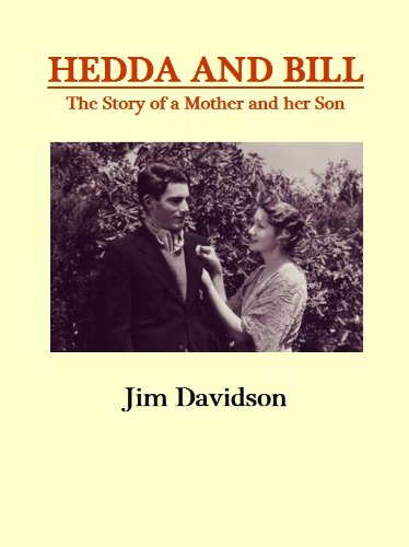 Hedda and Bill: The Story of a Mother and her Son by Jim Davidson