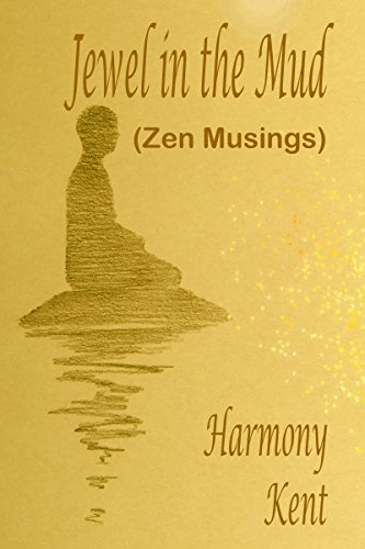 Jewel in the Mud: Zen Musings