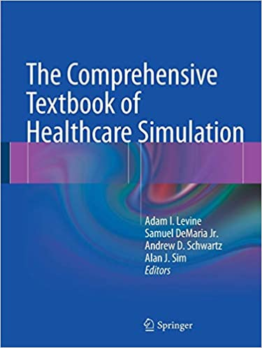 e1d0f336488 The Comprehensive Textbook of Healthcare Simulation 1st ed. 2013, Corr. 2nd  printing 2014 Edition