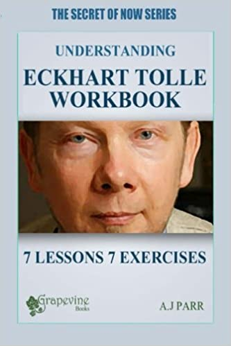 Understanding Eckhart Tolle Workbook: 7 Lessons 7 Exercises to ...